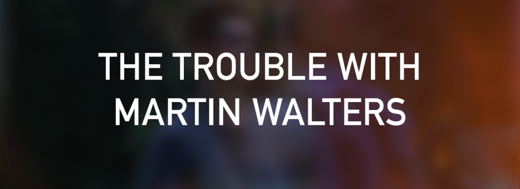 Martin Walters Latest Films