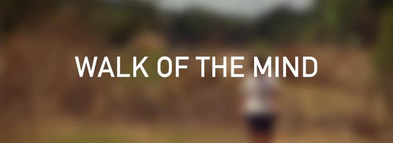 Website Latest Films WALK OF THE MIND