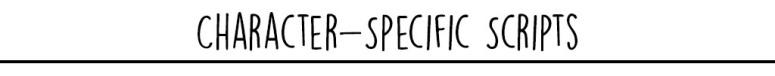 character speicifc scripts